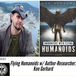 Flying Humanoids w/ Cryptozoologist Ken Gerhard 5-17-20