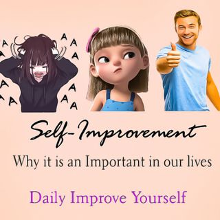 SelfImoprovement- Why it is important in our lives