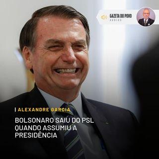 Bolsonaro saiu do PSL quando assumiu a Presidência