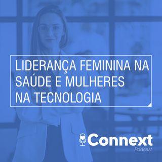 #14 - Liderança feminina na saúde e mulheres na tecnologia