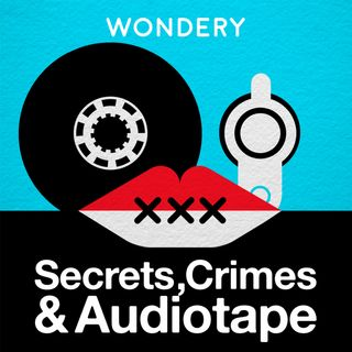 Secrets, Crimes & Audiotape