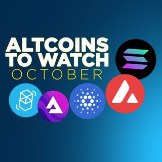 312. Altcoins To Watch in October | SOL, AVAX, AUDIO, FTM, ADA