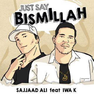 Sajjad Ali Feat Iwa.K - Just Say Bismillah