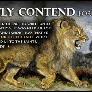 Part One of Contending for the Faith (1)
