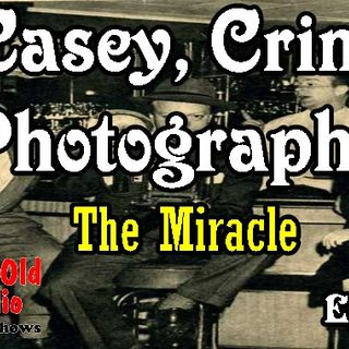 Casey, Crime Photographer, The Miracle Ep. 1  | Good Old Radio #CaseyCrimePhotographer #oldtimeradio