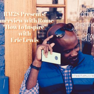 RM2S Presents Innerview with Rome How to  Heal with Eric Lewis