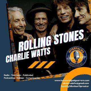 Especial Rolling Stones in memoriam Charlie Watts