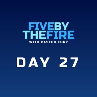 Day 27 -  Providence & Courage