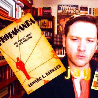 Edward Bernay's Propaganda Dissected - Jay Dyer (Free Part)