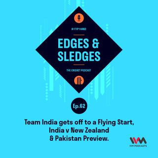Ep. 62: Team India gets off to a Flying Start, India v New Zealand & Pakistan Preview.