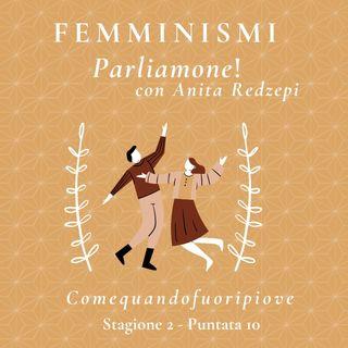 Femminismi (seconda parte) - Comequandofuoripiove #10
