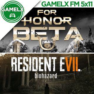 GAMELX 5x11 - Resident Evil 7 + For Honor