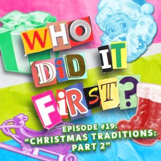 Christmas Part 2 - Santa - Episode 19 - Who Did It First?