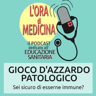 Ep.05 | Gioco D'azzardo Patologico