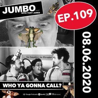 Jumbo Ep:109 - 08.06.20 - Who ya gonna call?
