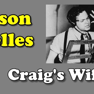 Orson Welles, Craig's Wife, March 10, 1940 Ep. 8 | Good Old Radio #orsonwelles #ClassicRadio