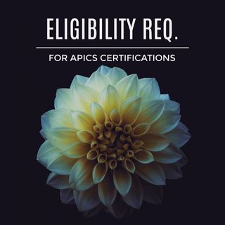 Eligibility for APICS Certifications
