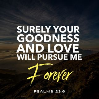 Prayer God's Goodness and Tender Love Pursue You to Recieve His Blessings