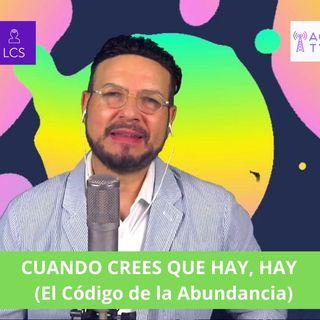 #300 CUANDO CREES QUE HAY SUFICIENTE, LO HAY  (El Código de la Abundancia) Podcast