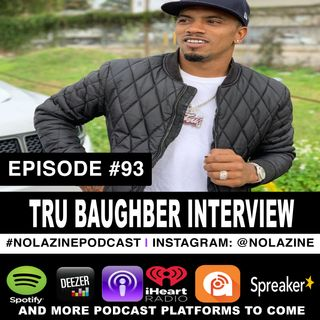 Episode #93 Entrepreneur TRU BAUGHBER Interview