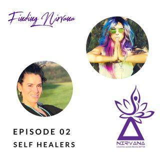 Episode 02- Self Healers