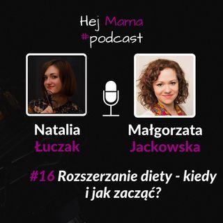 #016 - Rozszerzanie diety - kiedy i jak zacząć? - rozmowa z Małgorzatą Jackowską