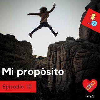 Episodio 10 Mi propósito