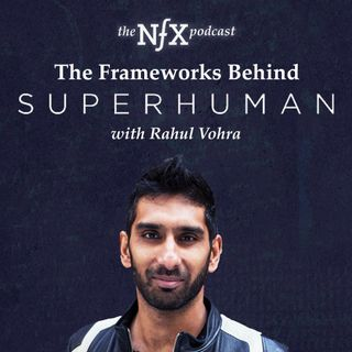NFX Keynote Podcast: The Frameworks Behind Superhuman w/ Rahul Vohra
