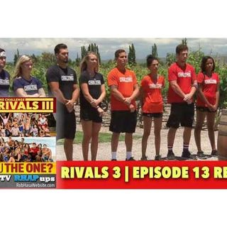 MTV Challenge RHAPup | Rivals 3 Episode 13 Recap Podcast