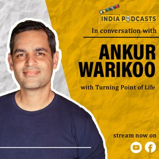 Ankur Warikoo, Mentor And Entrepreneur   On Indian Startups & Business   On IndiaPodcasts