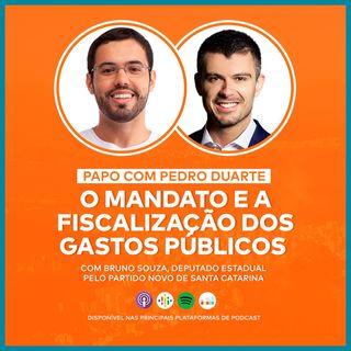 EP16 - O MANDATO E A FISCALIZAÇÃO DOS GASTOS PÚBLICOS! - Com Bruno Souza