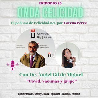 OC023 - COVID, vacunas y gripe, con el Dr. Ángel Gil de Miguel