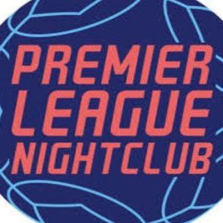Premier League Nightclub Ep 18