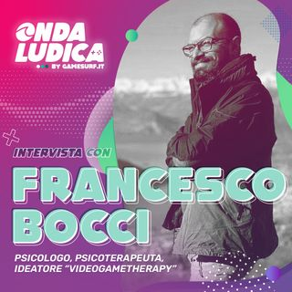 Onda Ludica Puntata 6: La videogametherapy spiegata da Francesco Bocci