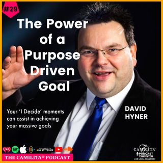 29: David Hyner | The Power of a Purpose Driven Goal