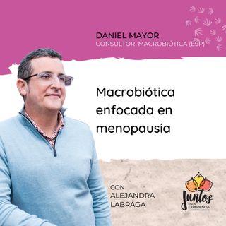 Ep. 047 - Macrobiótica enfocada en la menopausia con Daniel Mayor