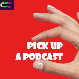 Pick Up A Podcast