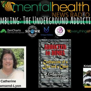 Gambling: The Underground Addiction with Author Catherine Townsend-Lyon