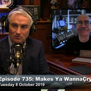 Security Now 735: Makes Ya WannaCry