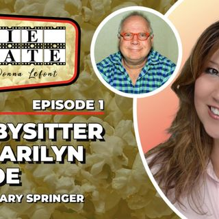 """My Babysitter Was Marilyn Monroe"" | Episode 1 w/ Guest Gary Springer"