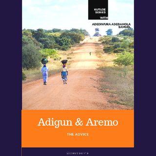 Adigun and Aremo (the Advice)