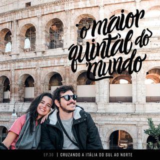 Quem tem boca vai a Roma… e a Florença!   ep. 30