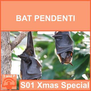 S01 Xmas Special - BAT Pendenti (con Paolo Spelorzi)