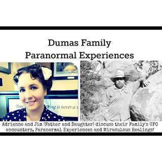 Dumas Family Paranormal Encounters: Jim and Adrienne