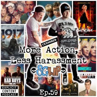 Ep 59 - More Action, Less Harassment