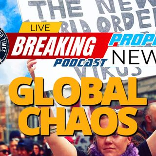 NTEB PROPHECY NEWS PODCAST: The Judgment Of God Is Literally Pulling The World Apart At The Seams As We Descend Into Global Chaos