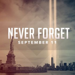 9/11: Never Forget