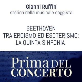 Beethoven tra eroismo e esoterismo: la Quinta Sinfonia - Gianni Ruffin