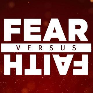 FAITH VS FEAR
