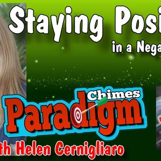 Staying Positive in a Negative World, Positivity & Good Vibrations | Paradigm Chimes with Helen Cernigliaro #lawofattraction